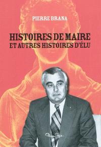 Histoires de maire : et autres histoires d'élu
