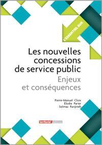 Les nouvelles concessions de service public : enjeux et conséquences