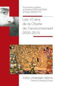 Les 10 ans de la Charte de l'environnement : 2005-2015
