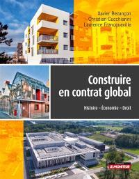 Construire en contrat global : histoire, économie, droit