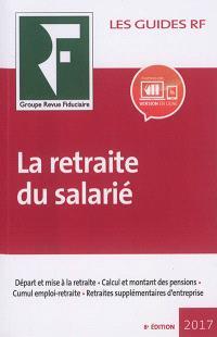 La retraite du salarié : 2017