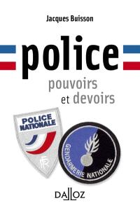 Police : pouvoirs et devoirs