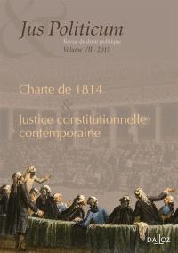 Jus politicum. n° 7, Charte de 1814 & justice constitutionnelle contemporaine