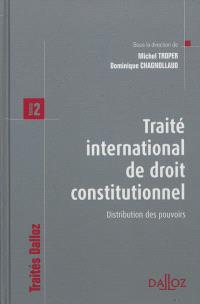 Traité international de droit constitutionnel. Volume 2, Distribution des pouvoirs