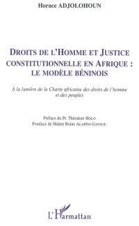 Droits de l'homme et justice constitutionnelle en Afrique : le modèle béninois : à la lumière de la Charte africaine des droits de l'homme et des peuples