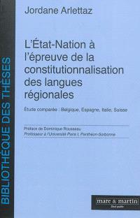 L'Etat-nation à l'épreuve de la constitutionnalisation des langues régionales : étude comparée : Belgique, Espagne, Italie, Suisse