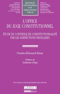 L'office du juge constitutionnel : étude du contrôle de constitutionnalité par les juridictions françaises
