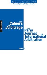 Cahiers de l'arbitrage (Les) = The Paris journal of international arbitration. n° 1 (2016)