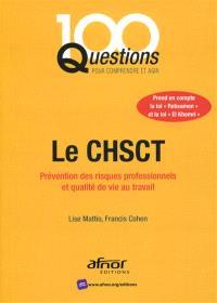 Le CHSCT : prévention des risques professionnels et qualité de vie au travail