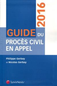 Guide du procès civil en appel : 2016