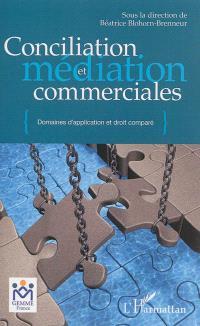Conciliation et médiation commerciales : domaines d'application en droit comparé : actes des colloques de GEMME et CIMJ de 2011 à 2013