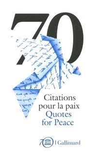 70 citations pour la paix : célébrations du 70e anniversaire de l'Unesco = 70 quotes for peace : Unesco's 70th anniversary celebrations