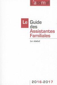 Le guide des assistantes familiales : le statut : 2016-2017