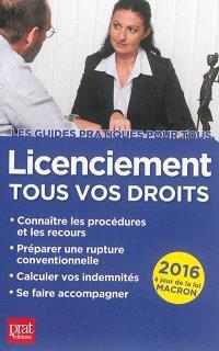 Licenciement : tous vos droits : 2016, à jour de la loi Macron
