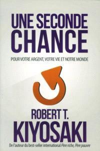 Une seconde chance  : pour votre argent, votre vie et notre monde