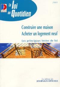 Construire une maison, acheter un logement neuf : les principaux textes de loi