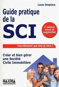 Guide pratique de la SCI : créer et bien gérer une société civile immobilière