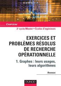 Exercices et problèmes résolus de recherche opérationnelle. Volume 1