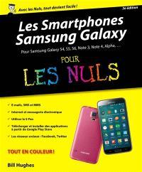 Les smartphones Samsung Galaxy pour les nuls : pour Samsung Galaxy S4, S5, S6, Note 3, Note 4, Alpha...