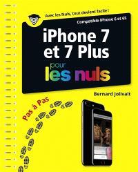 iPhone 7 et 7 plus pour les nuls : compatible iPhone 6 et 6S