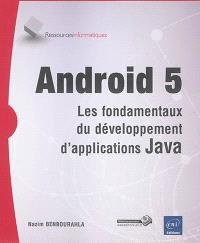 Android 5 : les fondamentaux du développement d'applications Java