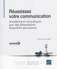Réussissez votre communication : storytelling et cas pratiques pour des présentations PowerPoint percutantes