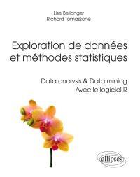 Exploration de données et méthodes statistiques : data analysis & data mining avec le logiciel R