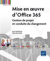 Mise en oeuvre d'Office 365 : gestion de projet et conduite du changement