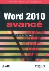 Word 2010 avancé : guide de formation avec cas pratiques