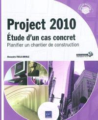 Project 2010 : étude d'un cas concret : planifier un chantier de construction