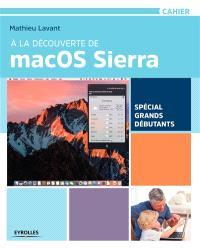 A la découverte de Mac OS Sierra : spécial grands débutants
