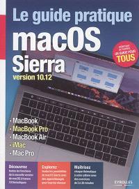 Le guide pratique MacOS Sierra : version 10.12