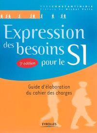 Expression des besoins pour le SI : guide d'élaboration du cahier des charges