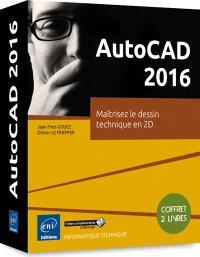 Autocad 2016 : maîtrisez le dessin technique en 2D