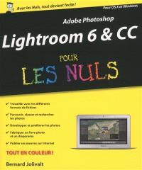 Lightroom 6 & CC pour les nuls : Adobe Photoshop, pour OS X et Windows