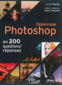 Dépannage Photoshop en 200 questions-réponses