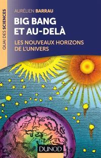 Big bang et au-delà : les nouveaux horizons de l'Univers