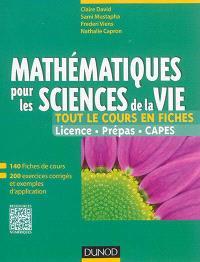 Mathématiques pour les sciences de la vie, tout le cours en fiches : licence, prépas, Capes