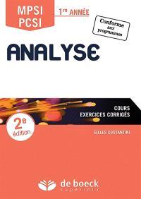 Analyse, MPSI-PCSI, 1re année : cours, exercices corrigés : conforme aux programmes