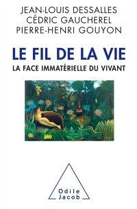 Le fil de la vie : la face immatérielle du vivant