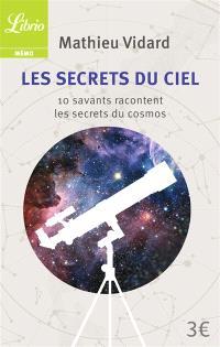 Les secrets du ciel : 10 savants racontent les secrets du cosmos