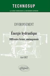 Environnement, énergie hydraulique : différentes formes, aménagements