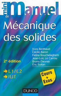 Mini-manuel de mécanique des solides : cours et exercices corrigés