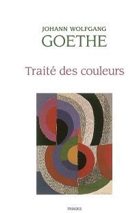 Traité des couleurs : accompagné de trois essais théoriques