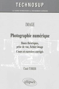 Image, photographie numérique : bases théoriques, prise de vue, fichier image : cours et exercices corrigés