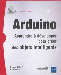 Arduino : apprendre à développer pour créer des objets intelligents