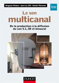 Le son multicanal : de la production à la diffusion du son 5.1, 3D et binaural