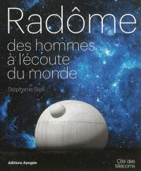 Radôme : des hommes à l'écoute du monde