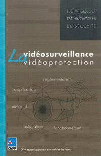 La vidéosurveillance, la vidéoprotection