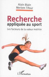 Recherche appliquée au sport : les facteurs de la valeur motrice
